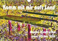 Komm mit mir aufs Land – bunte Eindrücke von Ulrike SSK (Wandkalender 2019 DIN A4 quer) von Schaller-Scholz-Koenen,  Ulrike