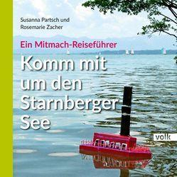 Komm mit um den Starnberger See von Partsch,  Susanna, Zacher,  Rosemarie