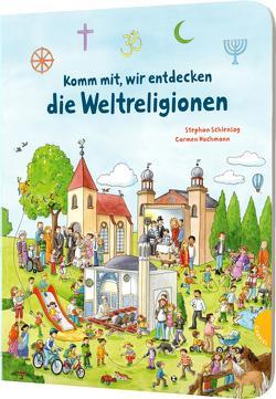 Komm mit, wir entdecken die Weltreligionen von Hochmann,  Carmen, Schlensog,  Stephan