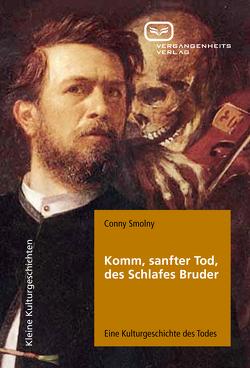 Komm, sanfter Tod, des Schlafes Bruder von Smolny,  Conny
