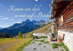 Komm setz dich zu mir auf´s Bankerl! (Wandkalender 2019 DIN A2 quer) von Kramer,  Christa