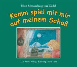 Komm spiel mit mir auf meinem Schoss von Schwarzburg-von Wedel,  Ellen