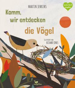 Komm, wir entdecken die Vögel von Jenkins,  Martin, Jones,  Richard, Wieja,  Corinna