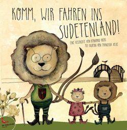Komm, wir fahren ins Sudetenland! von Krebs,  Bernhard, Oelke,  Franziska