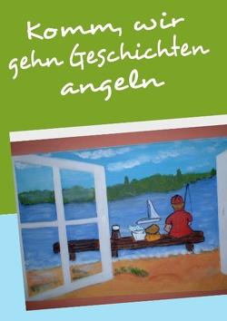 Komm, wir gehn Geschichten angeln von Schmitzi,  Rosel