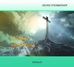 Komm zum Kreuz von Steinberger,  Georg