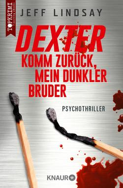 Dexter – Komm zurück, mein dunkler Bruder von Czwikla,  Frauke, Lindsay,  Jeff
