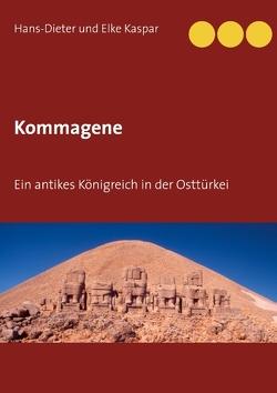 Kommagene von Kaspar,  Hans-Dieter und Elke