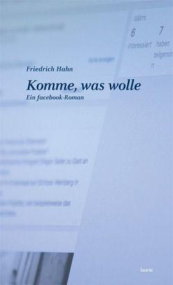 Komme, was wolle von Hahn,  Friedrich