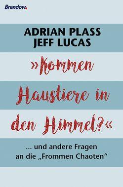 """""""Kommen Haustiere in den Himmel?"""" von Lucas,  Jeff, Plass,  Adrian, Rendel,  Christian"""