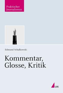 Kommentar, Glosse, Kritik von Schalkowski,  Edmund
