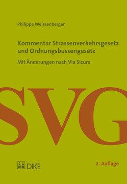 Kommentar Strassenverkehrsgesetz und Ordnungsbussenrecht von Weissenberger,  Philippe