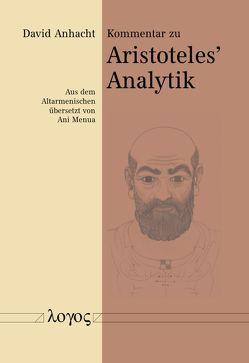 Kommentar zu Aristoteles' Analytik von Anhacht,  David, Menua,  Ani, Petrosyan,  Silva, Sargsian,  Norik