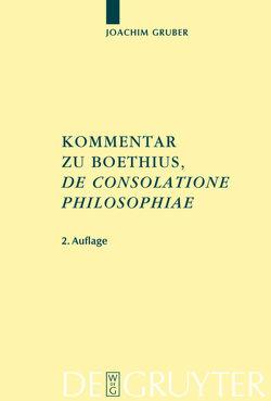 Kommentar zu Boethius, 'De consolatione philosophiae' von Gruber,  Joachim