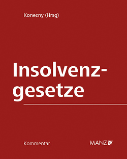 Kommentar zu den Insolvenzgesetzen von Konecny,  Andreas