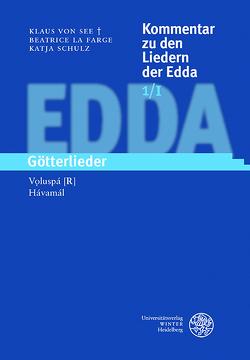 Kommentar zu den Liedern der Edda / Götterlieder von Horst,  Simone, La Farge,  Beatrice, Picard,  Eve, Schulz,  Katja, See,  Klaus von