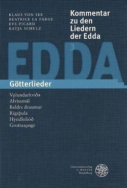 Kommentar zu den Liedern der Edda / Götterlieder von La Farge,  Beatrice, Picard,  Eve, Schulz,  Katja, See,  Klaus von