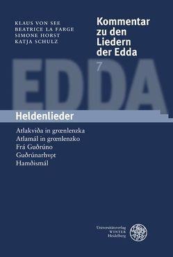 Kommentar zu den Liedern der Edda / Heldenlieder von Horst,  Simone, La Farge,  Beatrice, Schulz,  Katja, See,  Klaus von
