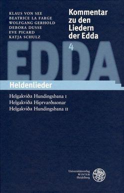 Kommentar zu den Liedern der Edda / Heldenlieder von Dusse,  Debora, Gerhold,  Wolfgang, La Farge,  Beatrice, Picard,  Eve, Schulz,  Katja, See,  Klaus von