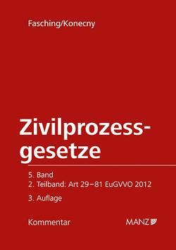 Kommentar zu den Zivilprozessgesetzen Art 29-81 EuGVVO 2012 ZPO von Konecny,  Andreas