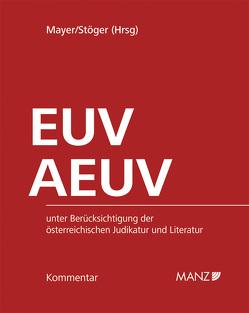 Kommentar zu EUV und AEUV von Jaeger,  Thomas, Stöger,  Karl