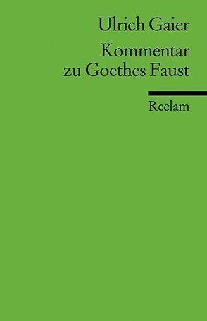 """Kommentar zu Goethes """"Faust"""" von Gaier,  Ulrich"""