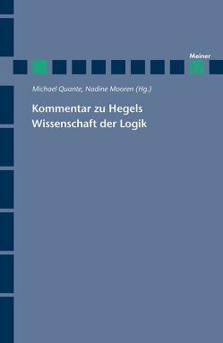 Kommentar zu Hegels Wissenschaft der Logik von Meyer,  Thomas, Mooren,  Nadine, Quante,  Michael, Uekötter,  Tanja