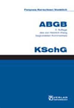 Kommentar zum ABGB – Klang-Kommentar / Klang-Kommentar von Fenyves,  Attila, Kerschner,  Ferdinand, Mayrhofer,  Heinrich, Vonkilch,  Andreas