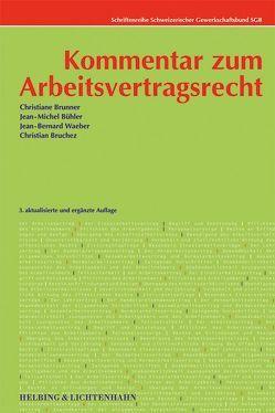 Kommentar zum Arbeitsvertragsrecht von Bruchez,  Christian, Brunner,  Christiane, Bühler,  Jean M, Waeber,  Jean B