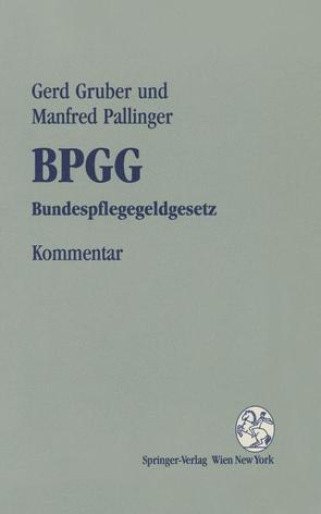 Kommentar zum BPGG von Gruber,  Gerd, Pallinger,  Manfred