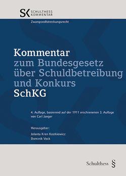 Kommentar zum Bundesgesetz über Schuldbetreibung und Konkurs SchKG von Kren Kostkiewicz,  Jolanta, Vock,  Dominik