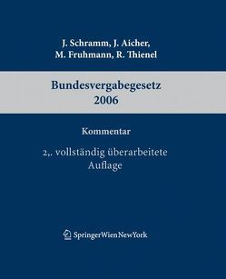 Kommentar zum Bundesvergabegesetz 2006 von Aicher,  Josef, Fruhmann,  Michael, Schramm,  Johannes