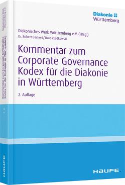 Kommentar zum Corporate Governance Kodex für die Diakonie in Württemberg von Bachert,  Robert, Rzadkowski,  Uwe