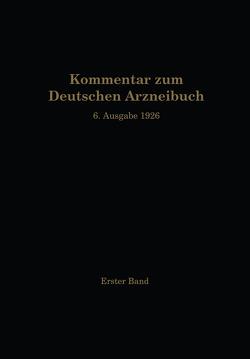 Kommentar zum Deutschen Arzneibuch 6. Ausgabe 1926 von Anselmino,  O., Brandt,  W., Braun,  A., Brieger,  R., Dieterle,  H., Dietzel,  R., Gilg,  Ernst, Moeser,  W., Schürhoff,  P. N., Stadlmayr,  F., Wiegand,  O.
