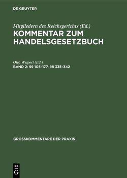 Kommentar zum Handelsgesetzbuch / §§ 105–177. §§ 335–342 von Weipert,  Otto