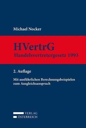 Kommentar zum Handelsvertretergesetz 1993 (HVertrG 1993) von Nocker,  Michael