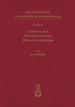 """Kommentar zum IV. Buch des """"Parzival"""" Wolframs von Eschenbach von Mellein,  Norman"""