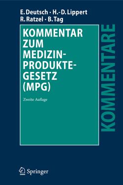 Kommentar zum Medizinproduktegesetz (MPG) von Deutsch,  Erwin, Lippert,  Hans-Dieter, Ratzel,  Rudolf, Tag,  Brigitte