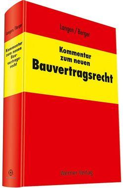 Kommentar zum neuen Bauvertragsrecht von Berger,  Andreas, Dauner-Lieb,  Barbara, Langen,  Werner