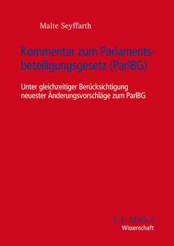 Kommentar zum Parlamentsbeteiligungsgesetz (ParlBG) von Seyffarth,  Malte