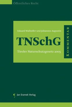 Kommentar zum TNSchG von Augustin,  Johannes, Wallnöfer,  Eduard