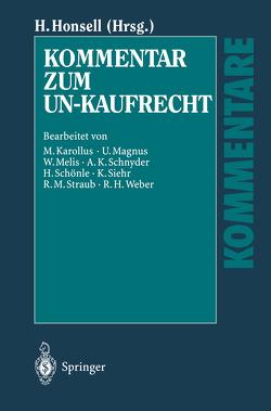 Kommentar zum UN-Kaufrecht von Honsell,  Heinrich, Magnus,  U., Melis,  W., Schnyder,  A K, Siehr,  K., Straub,  R. M., Weber,  R. H.
