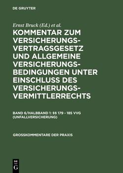 Kommentar zum Versicherungsvertragsgesetz und Allgemeine Versicherungsbedingungen… / §§ 179 – 185 VVG (Unfallversicherung) von Wagner,  Klaus