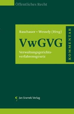 Kommentar zum VwGVG von Raschauer,  Nicolas, Wessely,  Wolfgang