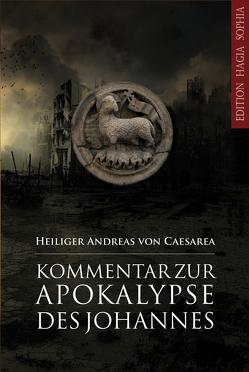 Kommentar zur Apokalypse des Johannes von Casarea,  Andreas von, Fernbach,  Gregor, Häcki,  Eugen, Makedos,  Georgios