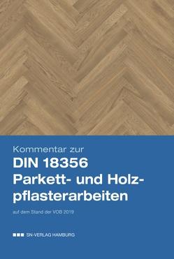 Kommentar zur DIN 18356 Parkett- und Holzpflasterarbeiten von Barth,  Joachim, Fendt,  Peter F., Strehle,  Norbert