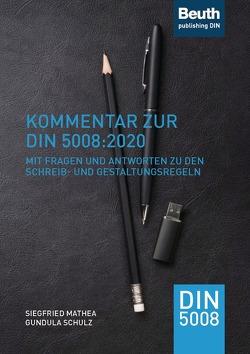 Kommentar zur DIN 5008:2020 von Mathea,  Siegfried, Schulz,  Gundula