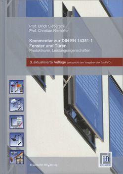 Kommentar zur DIN EN 14351-1. Fenster und Türen – Produktnorm, Leistungseigenschaften. von Niemöller,  Christian, Sieberath,  Ulrich
