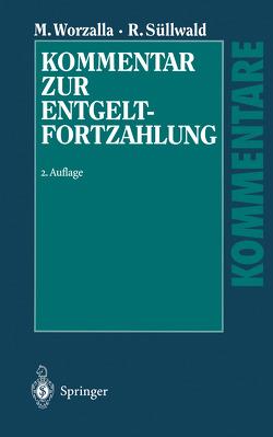 Kommentar zur Entgeltfortzahlung von Süllwald,  Ralf, Worzalla,  Michael