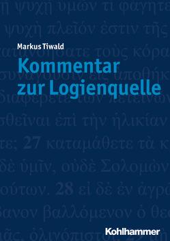 Kommentar zur Logienquelle von Tiwald,  Markus